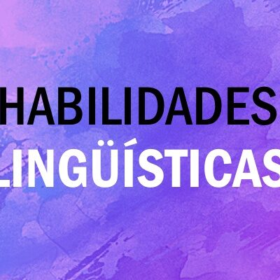 Habilidades lingüísticas